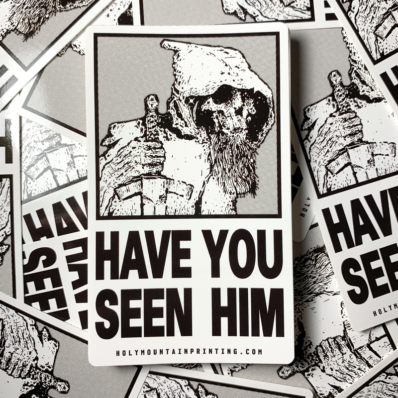 """HAVE YOU SEEN HIM"" VINYL STICKER BLACK"