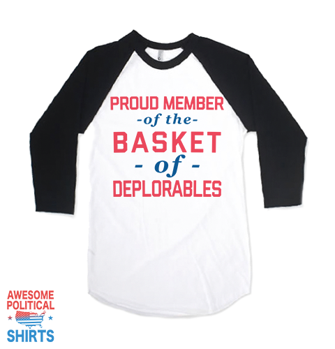 Proud Member Of The Basket Of Deplorables
