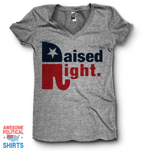 Raised Right | V Neck on a Shirts at Awesome Political Shirts Dot Com