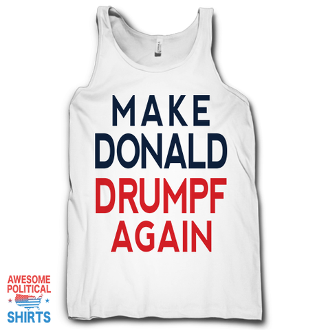 Make Donald Drumpf Again on a Tanks at Awesome Political Shirts Dot Com