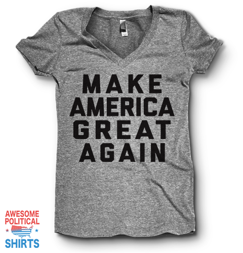 Make America Great Again | V Neck on a Shirts at Awesome Political Shirts Dot Com