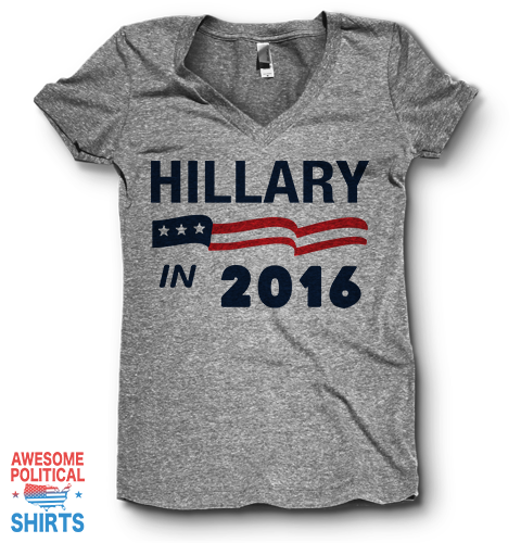 Hillary In 2016 | V Neck on a Shirts at Awesome Political Shirts Dot Com