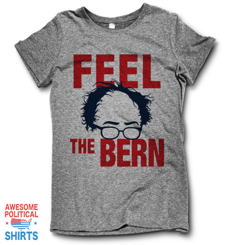 Feel The Bern on a Shirts at Awesome Political Shirts Dot Com