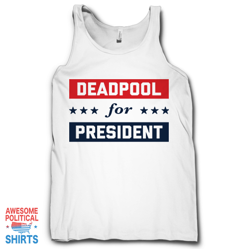 Deadpool For President on a Tanks at Awesome Political Shirts Dot Com