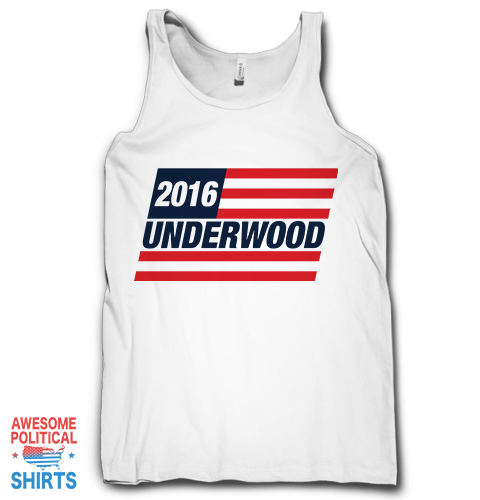 2016 Underwood on a Tanks at Awesome Political Shirts Dot Com