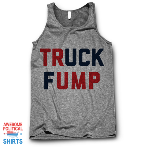 Truck Fump on a Tanks at Awesome Political Shirts Dot Com