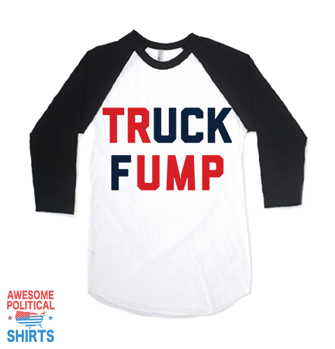 Truck Fump on a Shirts at Awesome Political Shirts Dot Com