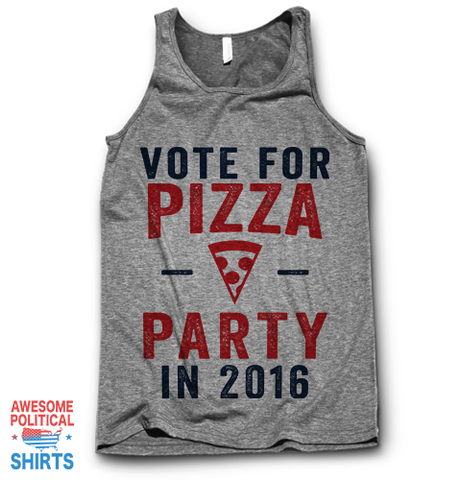 Vote For Pizza Party 2016 on a Tanks at Awesome Political Shirts Dot Com