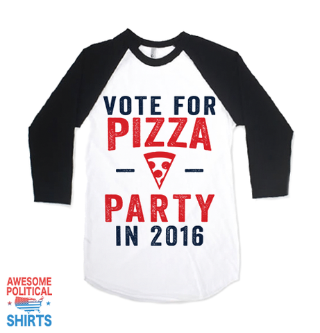Vote For Pizza Party 2016 on a Shirts at Awesome Political Shirts Dot Com