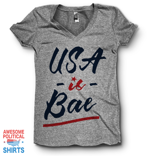 USA Is Bae | V NeckUSA Is Bae on a Shirts at Awesome Political Shirts Dot Com