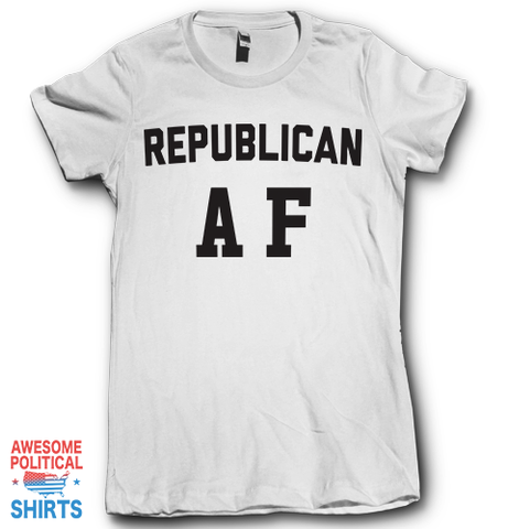 Republican AF on a Shirts at Awesome Political Shirts Dot Com