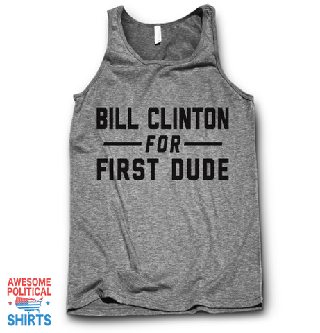 Bill Clinton For First Dude