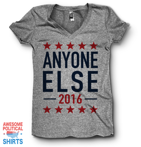 Anyone Else 2016 | V Neck on a Shirts at Awesome Political Shirts Dot Com