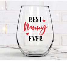 Load image into Gallery viewer, Best Nanny Ever Wine Glass
