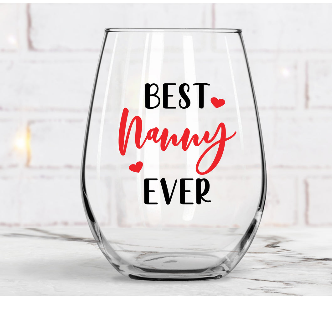 Best Nanny Ever Wine Glass