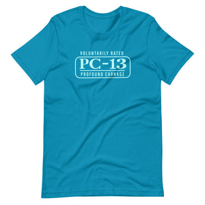 Voluntarily Rated PC-13 Unisex T-Shirt
