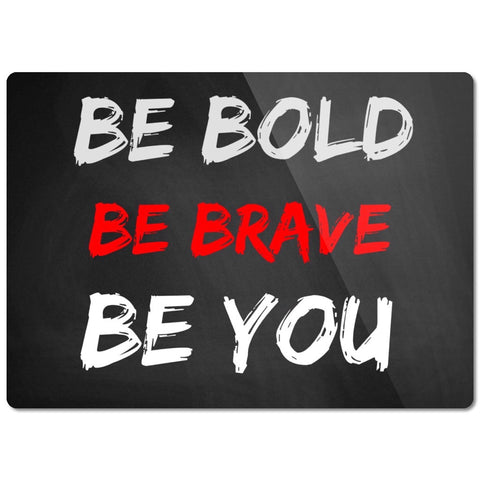 Be Bold Brave You Inspiring Glass Cutting Board