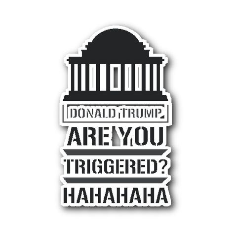 Donald Trump Are You Triggered Haha Vinyl Sticker