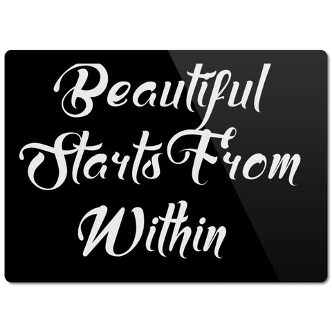 Beautiful Starts From Within Glass Cutting Board