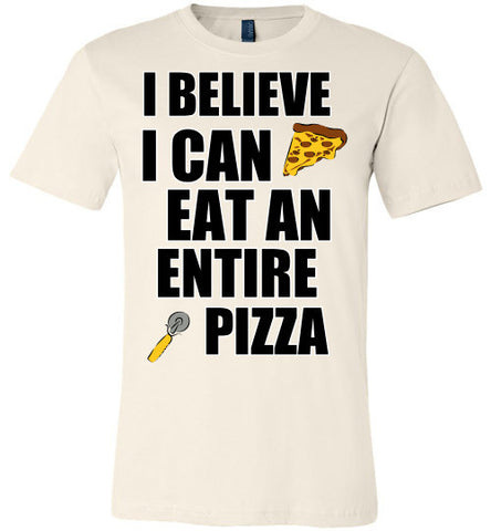 I Believe I Can Eat Pizza Canvas Unisex T-Shirt