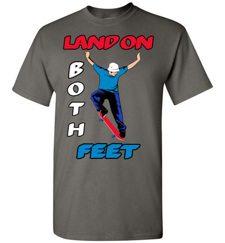 Land On Both Feet Skater Youth And Adult Gildan T-Shirt