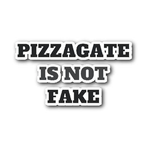 PizzaGate Is Not Fake Vinyl Sticker