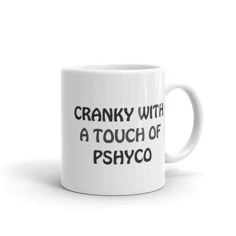 Cranky With A Touch of Psycho Mug