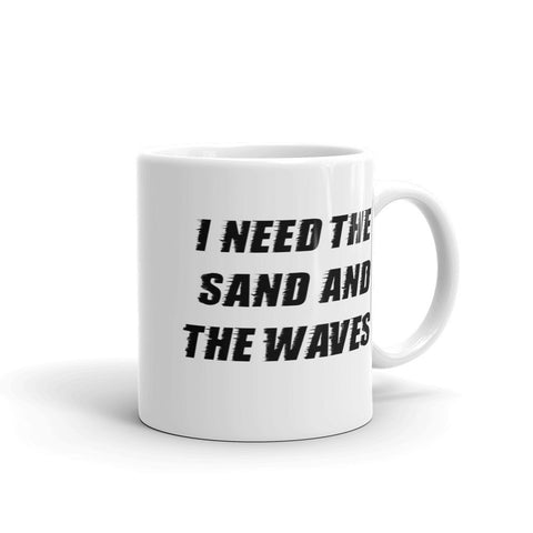 I Need The Sand And Waves Mug
