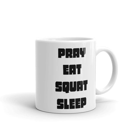 Pray Eat Squat Sleep Mug
