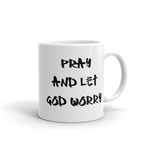Pray and Let God Worry Mug