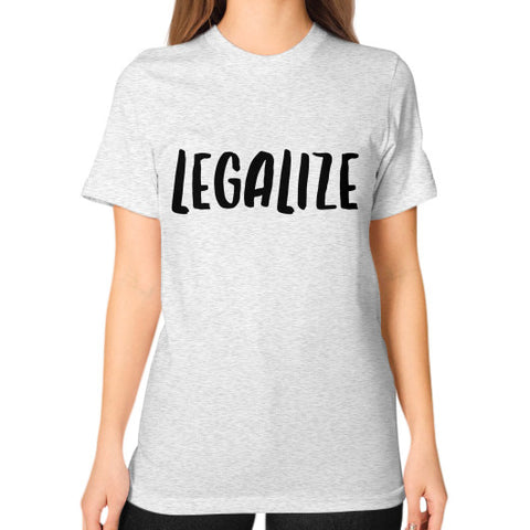 Legalize Unisex T-Shirt (on woman) - Ocdesignzz  - 2
