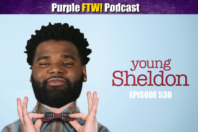 Purple FTW! Podcast #530: Young Sheldon feat. Danny Kelly + Vikes Over Beers
