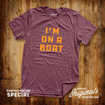 I'M ON A BOAT | T-SHIRT