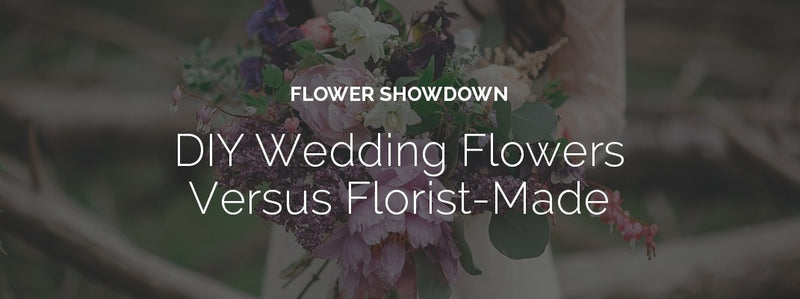 Flower Showdown: DIY Wedding Flowers Versus Florist-Made