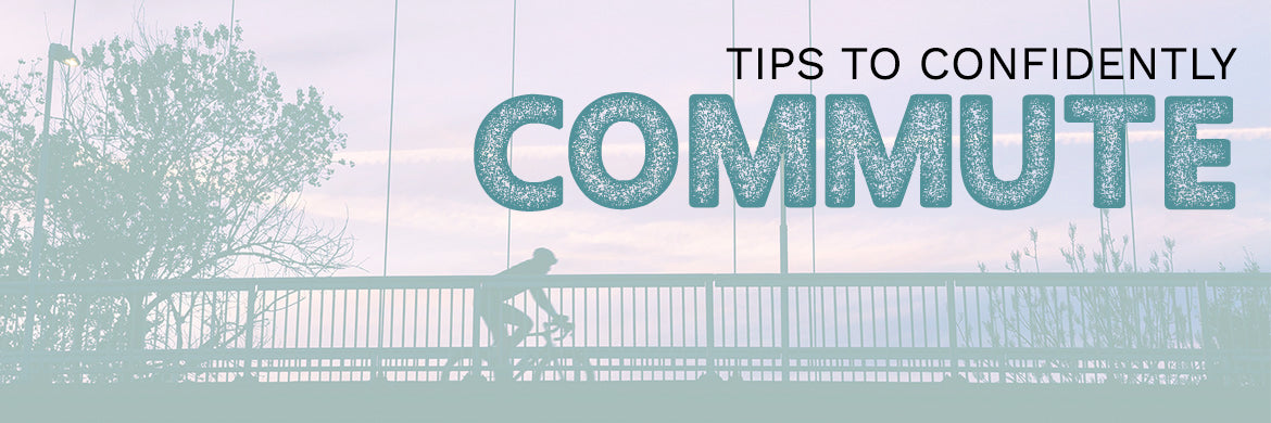 Tips to Confidently Commute
