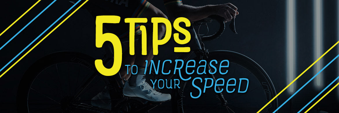5 Tips to Increase your Cycling Speed