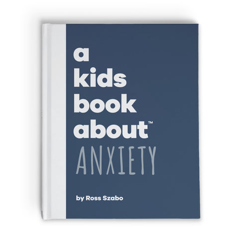 A Kid's Book About: Anxiety A Kids Book About - Bon Tot