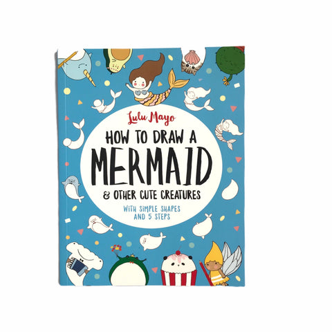 Craft Book: How To Draw A Mermaid