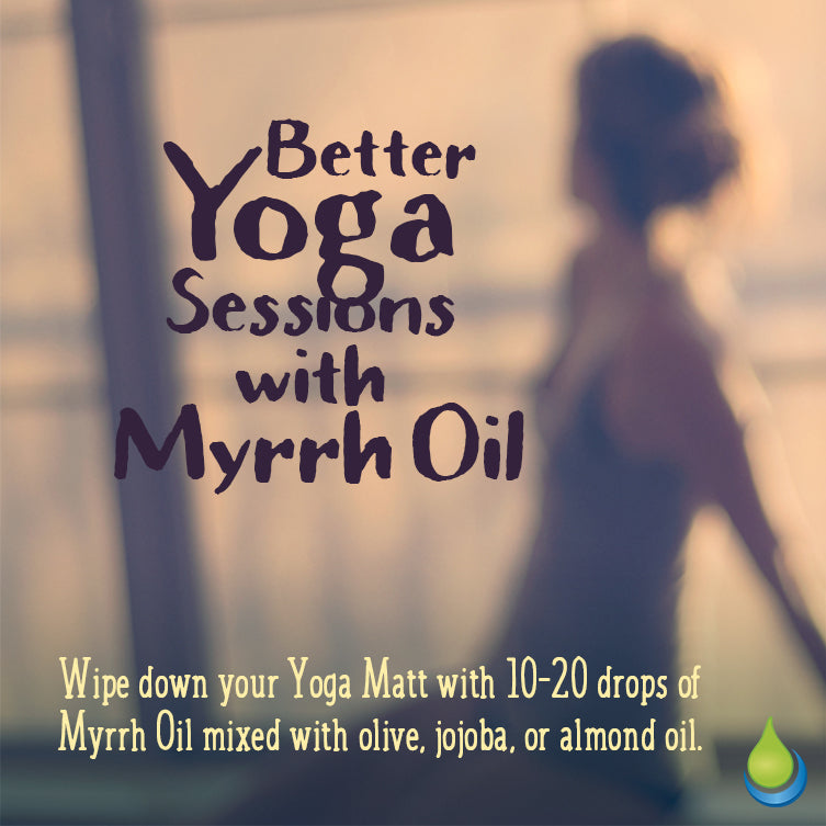 BETTER YOGA SESSIONS WITH MYRRH ESSENTIAL OIL