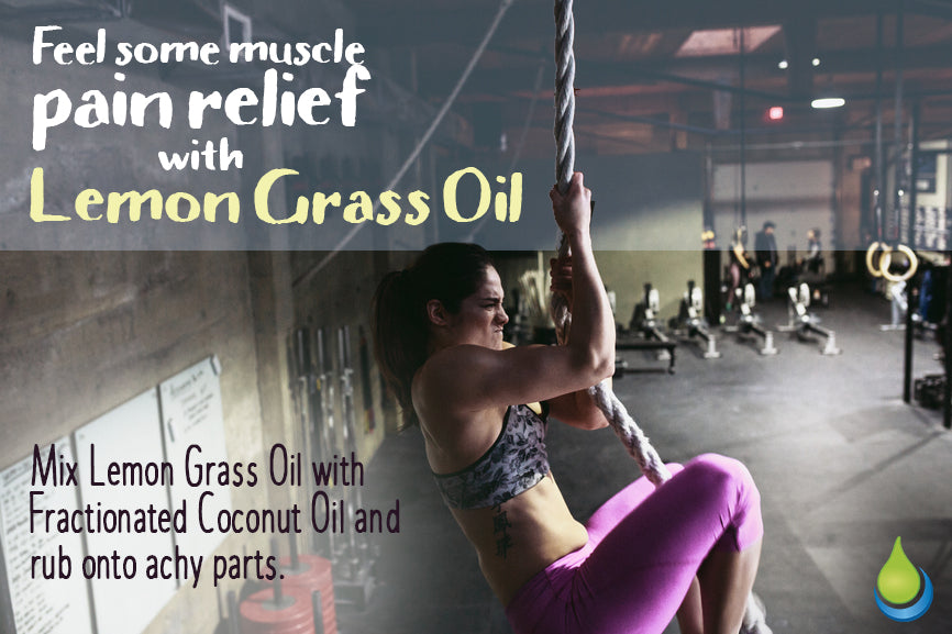 Feel some muscle pain relief with Lemon Grass Essential Oil