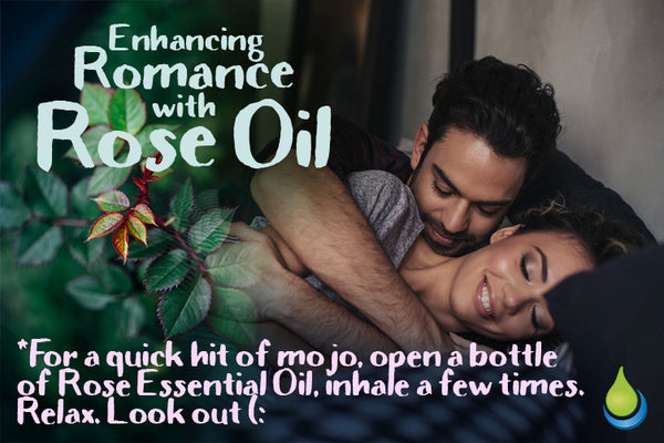 Enhancing Romance with Rose Oil