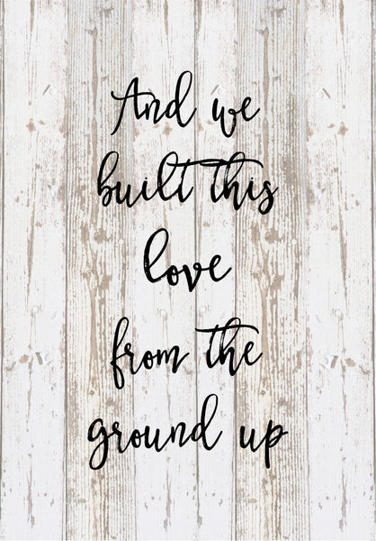 And We Built This Love From the Ground Lyrics Dan & Shay Wood Sign Canvas Wall Art - Custom Name Wedding, Annivesary, Christmas, Birthday - Heartland Canvas and Signs