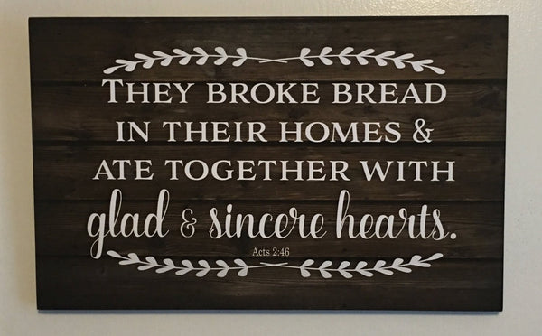 Mother's Day   They broke bread in their homes and ate together with glad and sincere hearts Wood Sign or Canvas   Thanksgiving  Christmas - Heartland Canvas and Signs