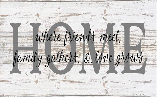 HOME where friends meet  family gathers  love grows Wood Sign or Canvas Wall Art  Mother's Day  Housewarming  Wedding  Christmas  Birthday - Heartland Canvas and Signs