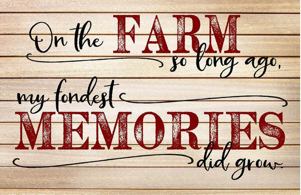 On the Farm So Long Ago Fondest Memories Did Grow Wood Sign  Canvas Wall Art     Christmas  Birthday  FFA  Father's Day  Mother's Day - Heartland Canvas and Signs