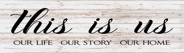 This Is Us Our Family Our Story Our Home Rustic Wood Sign or Canvas Wall Hanging   Wedding  Anniversary Gift  Housewarming - Heartland Canvas and Signs