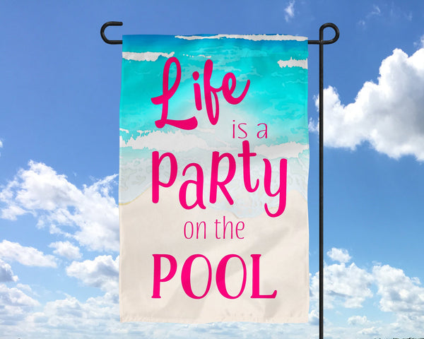 Life is Party Pool Garden Flag  Mother's Day Gift  Christmas Gift  Secret Santa  Deck  Outdoor Living Decor  Father's Day  Patio Decor - Heartland Canvas and Signs