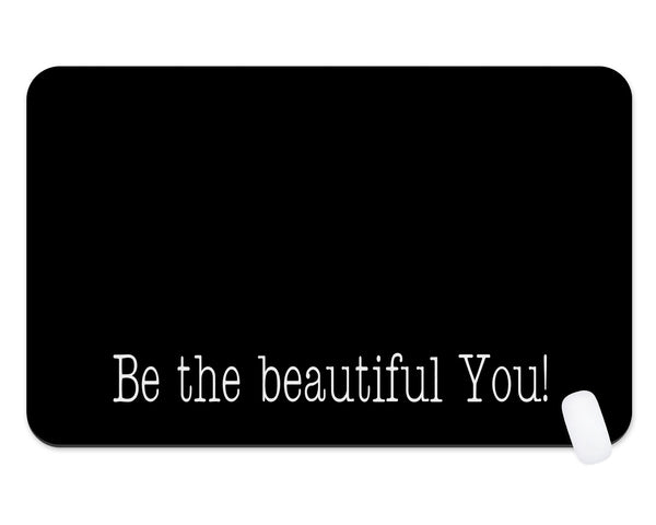 Be The Beautiful You Inspirational Desk Mat  Teacher Gift  Dorm Room  Monogram Desk Pad  Desk Accessory  Office Gift  Company Logo Mouse Pad - Heartland Canvas and Signs