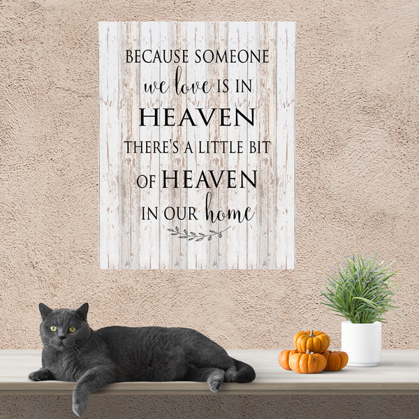 Because Someone Love is in Heaven there's a little bit of Heaven in Our Home Wood Sign or Canvas Sympathy Gift Christmas Gift Farmhouse - Heartland Canvas and Signs