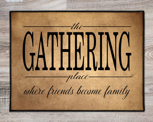 The Gathering Place Friends Become Family Door Mat Welcome Mat Housewarming Realtor Gift  Welcome Mat Door Rug  Christmas Gift  Family Name - Heartland Canvas and Signs